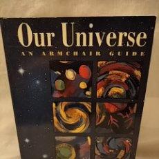 Libros de segunda mano: OUR UNIVERSE. AN ARMCHAIR GUIDE. INGLÉS.. Lote 224901467