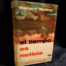 Libros de segunda mano: EL TIEMPO ES NOTICIA. INTRODUCCIÓN A LA METEREOLOGIA. LB4. Lote 225156885