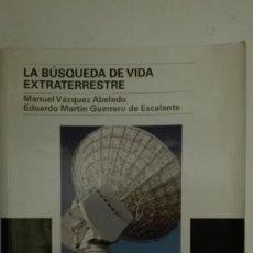 Libros de segunda mano: LA BUSQUEDA DE VIDA EXTRATERRESTE. Lote 225755820