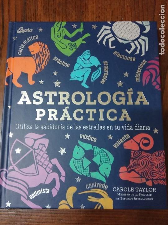 ASTROLOGÍA PRÁCTICA. UTILIZA LA SABIDURÍA DE LAS ESTRELLAS EN TU VIDA DIARIA-CAROLE TAYLOR. (Libros de Segunda Mano - Ciencias, Manuales y Oficios - Astronomía)