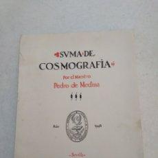Livros em segunda mão: SUMA DE COSMOGRAFIA, PEDRO DE MEDINA ( FACSÍMIL 1 EDICIÓN ) 1948. Lote 225884205