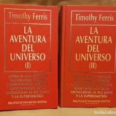 Libros de segunda mano: TIMOTHY FERRIS -LA AVENTURA DEL UNIVERSO TOMO 1 Y 2. Lote 226257142
