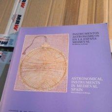 Libros de segunda mano: INSTRUMENTOS ASTRONÓMICOS EN LA ESPAÑA MEDIAVAL, MINISTERIO DE CULTURA. 1985. Lote 227838750