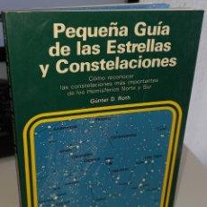 Libri di seconda mano: PEQUEÑA GUÍA DE LAS ESTRELLAS Y CONSTELACIONES - ROTH, GÜNTER D.. Lote 227985157