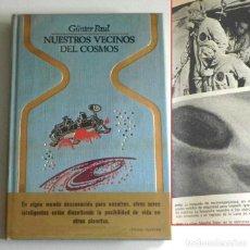 Libros de segunda mano: NUESTROS VECINOS DEL COSMOS BUSCA DE INTELIGENCIA EXTRATERRESTRES LIBRO ESPACIO EXOBIOLOGÍA MISTERIO. Lote 229734060