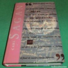 Libros de segunda mano: MILES DE MILLONES - CARL SAGAN (LIBRO COMO NUEVO) ( 3 SEGUIMIENTOS AL LIBRO). Lote 280436838