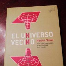 Libros de segunda mano: EL UNIVERSO VECINO POR MARCUS CHOWN. Lote 231188365