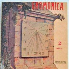 Libros de segunda mano: SERAFÍN VILLARROYA LAHOZ. GNOMÓNICA. ARTE DE CONSTRUIR RELOJES DE SOL. EDICIÓN FACSÍMIL. 2000. Lote 232332190