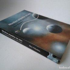 Libros de segunda mano: ALEX VILENKIN. MUCHOS MUNDOS EN UNO. LA BÚSQUEDA DE OTROS UNIVERSOS. Lote 232798265