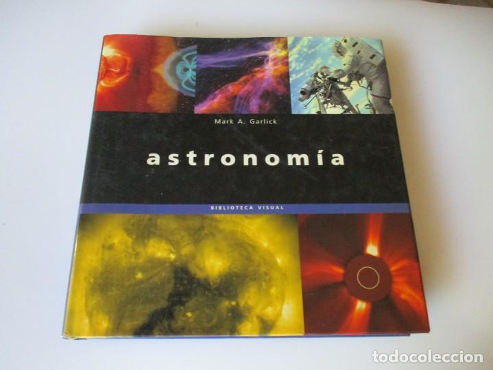 MARK A. GARLICK ASTRONOMÍA BIBLIOTECA VISUAL W5040 (Libros de Segunda Mano - Ciencias, Manuales y Oficios - Astronomía)