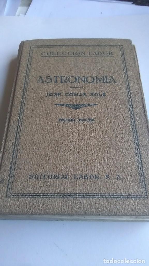 ASTRONOMÍA. JOSÉ COMAS SOLÁ. EDITORIAL LABOR. 1933 (Libros de Segunda Mano - Ciencias, Manuales y Oficios - Astronomía)