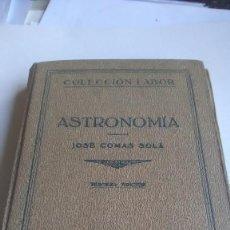 Livros em segunda mão: ASTRONOMÍA. JOSÉ COMAS SOLÁ. EDITORIAL LABOR. 1933. Lote 234497150