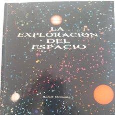 Libros de segunda mano: LA EXPLORACIÓN DEL ESPACIO. RAFAEL CLEMENTE. EDITORIAL KAIRÓS. Lote 236536775