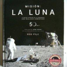 Libros de segunda mano: MISION: LA LUNA - EDICION CON MOTIVO DEL 50 ANIVERSARIO DE LA LLEGADA DEL HOMBRE A LA LUNA -ROD PYLE. Lote 236856195