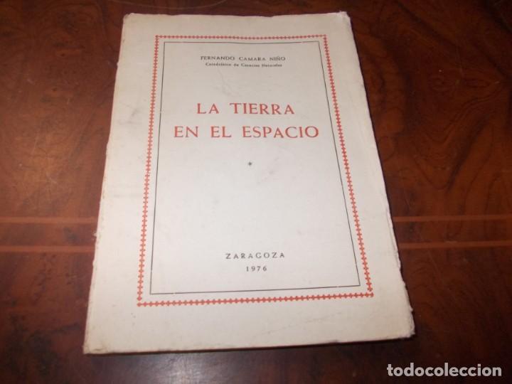 LA TIERRA EN EL ESPACIO, FERNANDO CÁMARA NIÑO. ZARAGOZA 1.976 (Libros de Segunda Mano - Ciencias, Manuales y Oficios - Astronomía)
