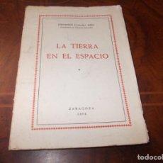 Libros de segunda mano: LA TIERRA EN EL ESPACIO, FERNANDO CÁMARA NIÑO. ZARAGOZA 1.976. Lote 236897810