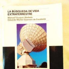 Libros de segunda mano: VÁZQUEZ: LA BÚSQUEDA DE VIDA EXTRATERRESTRE. Lote 237335095