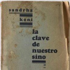 Libros de segunda mano: LA CLAVE DE NUESTRO SINO. - KONI, SANDRHA.. Lote 238580745