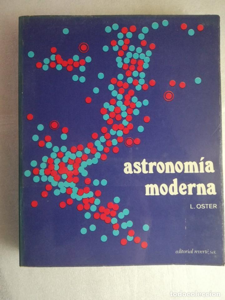 ASTRONOMIA MODERNA - LUDWIG OSTER - EDITORIAL REVERTÉ (Libros de Segunda Mano - Ciencias, Manuales y Oficios - Astronomía)