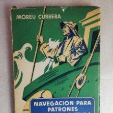 Libros de segunda mano: NAVEGACIÓN ASTRONÓMICA PARA PATRONES DE GRAN ALTURA JOSÉ Mª MOREU CURBERA. Lote 238886420