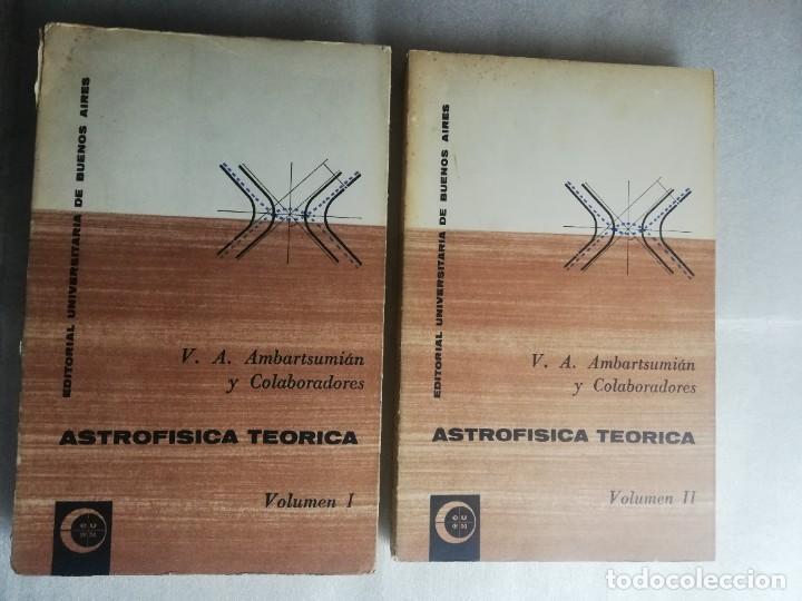 ASTROFÍSICA TEÓRICA AMBARTSUMIÁN Y COLABORADORES . (2 TOMOS) EUDEBA. - BUENOS AIRES UNIVERSIDAD (Libros de Segunda Mano - Ciencias, Manuales y Oficios - Astronomía)