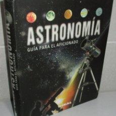 Livres d'occasion: LIBRO ASTRONOMÍA, GUÍA PARA EL AFICIONADO, TIKAL, ANTONIN RÜKL. Lote 240116490