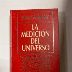 Libri di seconda mano: LA MEDICIÓN DEL UNIVERSO. ISAAC ASIMOV. RBA. BARCELONA, 1994. PAGS: 350. Lote 240195090