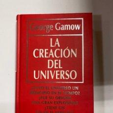 Libros de segunda mano: LA CREACIÓN DEL UNIVERSO. GEORGE GAMOW. RBA EDITORES. BARCELONA, 1993. PAGS: 218. Lote 240196280
