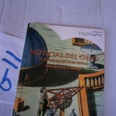 Libros de segunda mano: NOTICIAS DEL CIELO - ASTRONOMIA PARA NIÑOS. Lote 240942400