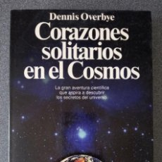 Libros de segunda mano: CORAZONES SOLITARIOS EN EL COSMOS DENNIS OVERBYE. Lote 241972780