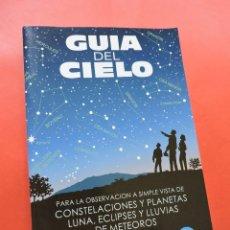 Livres d'occasion: GUIA DEL CIELO PARA LA OBSERVACIÓN A SIMPLE VISTA DE CONSTELACIONES Y PLANETAS, LUNA, ECLIPSES. 2010. Lote 242964780