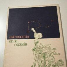 Libros de segunda mano: ASTRONOMÍA EN LA ESCUELA GRUPO AZARQUIEL AYUNTAMIENTO DE MADRID. Lote 243663600