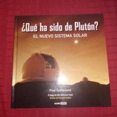 Libros de segunda mano: ¿QUÉ HA SIDO DE PLUTÓN? EL NUEVO SISTEMA SOLAR - PAUL SUTHERLAND. Lote 244615305