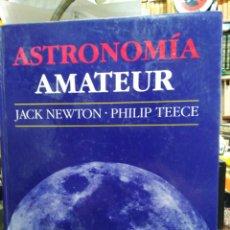 Libros de segunda mano: ASTRONOMÍA AMATEUR-JACK NEWTON-PHILIP TEECE-EDITA OMEGA 1991. Lote 245351375