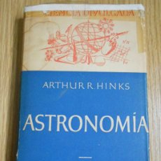 Libros de segunda mano: CIENCIA DIVULGATIVA: ASTRONOMÍA: ARTHUR R.HINKS. EMECÉ EDITORES. 1945. Lote 245436125