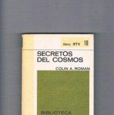 Libros de segunda mano: SECRETOS DEL COSMOS COLIN A. ROMAN 1969 LIBRO RTV 18 BIBLIOTECA BÁSICA SALVAT. Lote 47026361