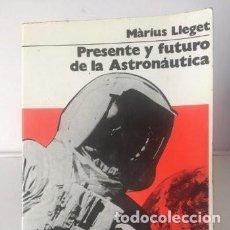 Libros de segunda mano: LIBROS ASTRONOMÍA Y ESPACIO. PRESENTE Y FUTURO DE LA ASTRONAÚTICA. Lote 246083430