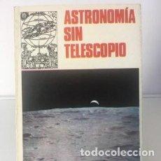 Libros de segunda mano: LIBROS ASTRONOMÍA Y ESPACIO. ASTRONOMÍA SIN TELESCOPIO - PIERRE ROUSSEAU. Lote 246083860