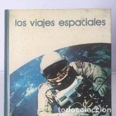 Libros de segunda mano: LIBROS ASTRONOMÍA Y ESPACIO. LOS VIAJES ESPACIALES. Lote 246084755