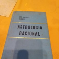 Libri di seconda mano: M-24 LIBRO ASTROLOGIA RACIONAL DR. ADOLFO WEISS EDITORIAL KIER S.A. VER FOTOS. Lote 247791640