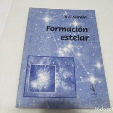 Libros de segunda mano: V.G. SURDÍN FORMACIÓN ESTELAR W5943. Lote 248663295