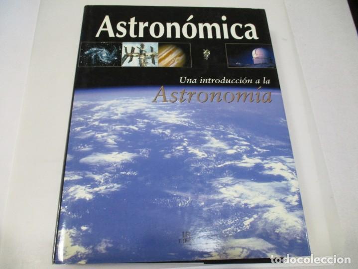 ASTRONÓMICA UNA INTRODUCCIÓN A LA ASTRONOMÍA W6047 (Libros de Segunda Mano - Ciencias, Manuales y Oficios - Astronomía)