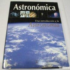 Libros de segunda mano: ASTRONÓMICA UNA INTRODUCCIÓN A LA ASTRONOMÍA W6047. Lote 250145955