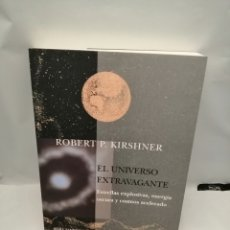 Livros em segunda mão: EL UNIVERSO EXTRAVAGANTE. ESTRELLAS EXPLOSIVAS, ENERGÍA OSCURA Y COSMOS ACELERADO. Lote 250319670
