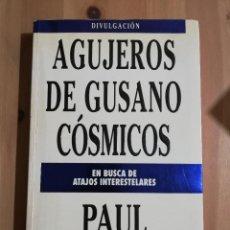 Libros de segunda mano: AGUJEROS DE GUSANO CÓSMICOS (PAUL HALPERN). Lote 251745635