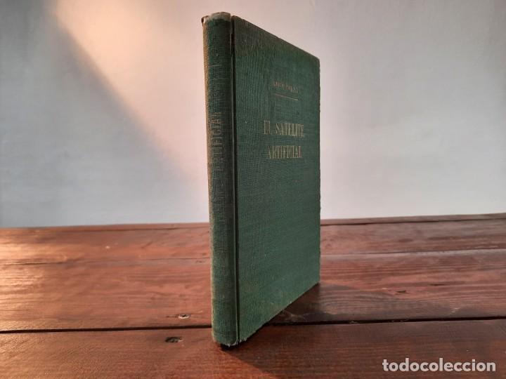 EL SATELITE ARTIFICIAL: HACIA LA CONQUISTA DEL ESPACIO - IGNACIO PUIG - EDICIONES BETIS, 1956, BCN (Libros de Segunda Mano - Ciencias, Manuales y Oficios - Astronomía)