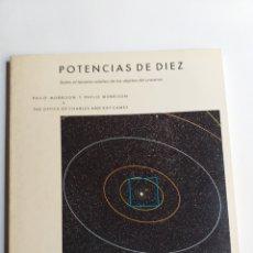 Libros de segunda mano: POTENCIAS DE DIEZ. SOBRE EL TAMAÑO RELATIVO DE LOS OBJETOS DEL UNIVERSO PHILIP MORRISON. Lote 254033090
