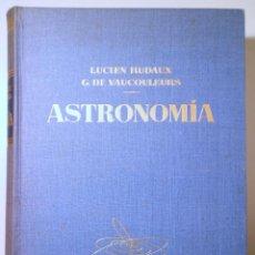 Livros em segunda mão: RUDAUX, LUCIEN - VAUCOLEURS, G. DE - ASTRONOMÍA. LOS ASTROS. EL UNIVERSO - BARCELONA 1962 - ILUSTRAD. Lote 254371465