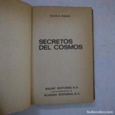 Libros de segunda mano: SECRETOS DEL COSMOS - COLIN A. ROMAN - SALVAT EDITORES / ALIANZA EDITORIAL - 1969. Lote 254570315