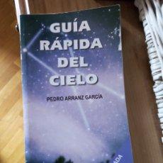 Libros de segunda mano: GUÍA RÁPIDA DEL CIELO. PEDRO ARRANZ. Lote 254935145
